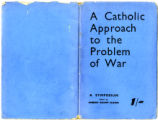 A Catholic approach to the problem of war : a symposium